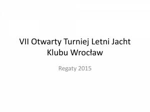 VII Otwarty Turniej Letni Jacht Klubu Wrocław1